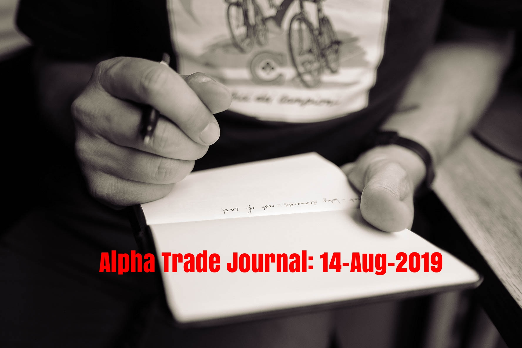 Alpha Trade Journal: 14-Aug-2019